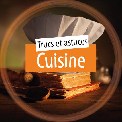 Bi1 bien s r trucs et astuces - Trucs et astuces cuisine ...
